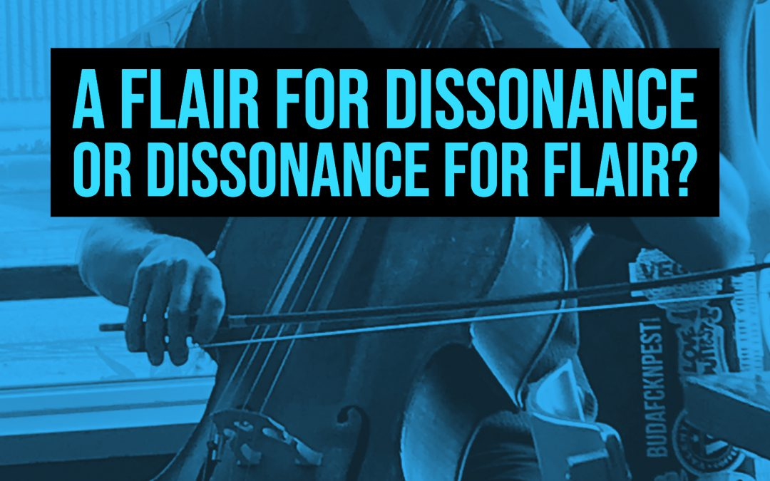 Flair for dissonance