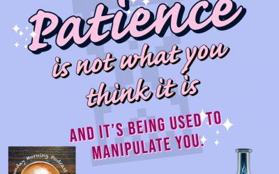 Patience is…nope.