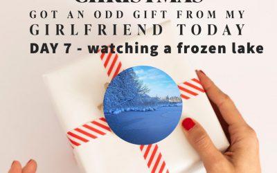 Seventh Day – watching a frozen lake