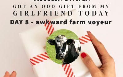 Eighth Day – Awkward Farm Voyeur