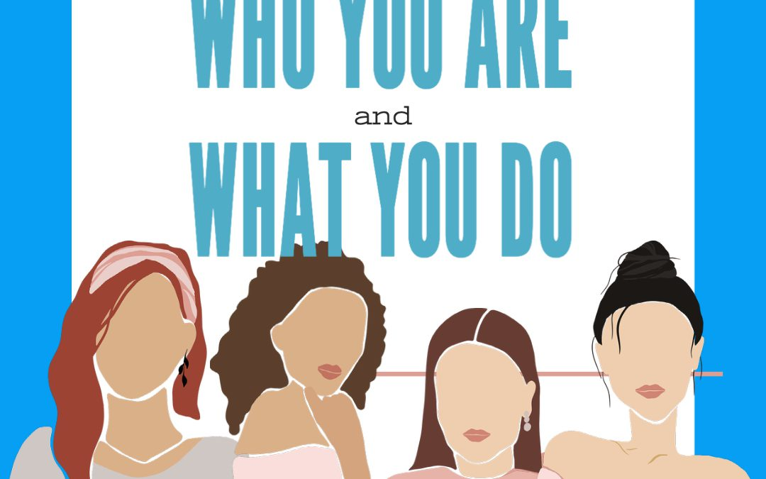 Who you are and what you do