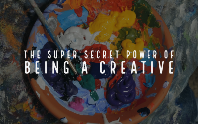 The Super Secret of Being a Creative